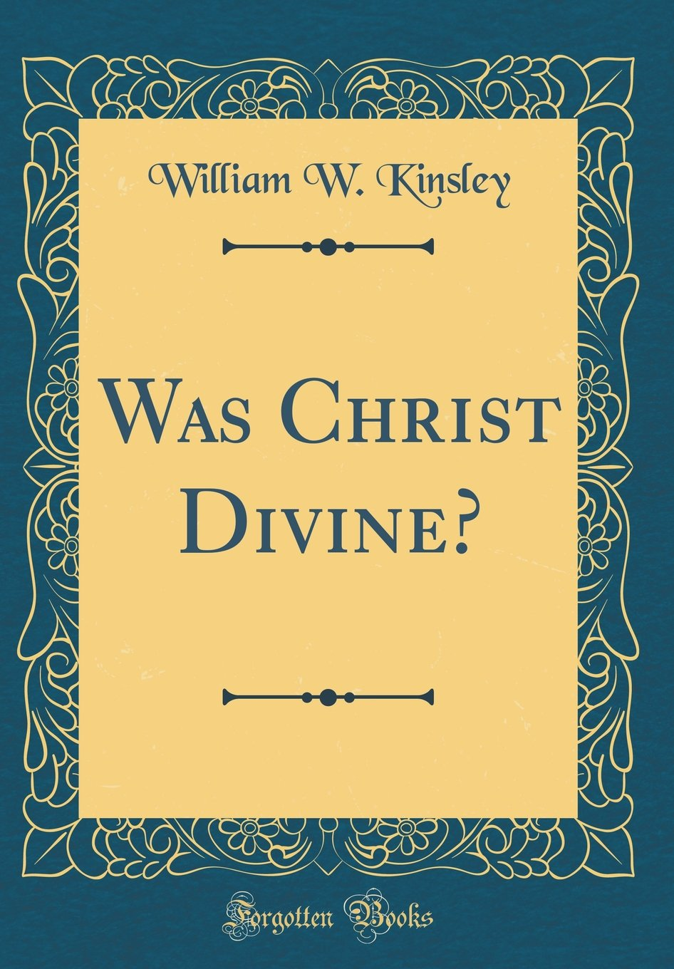 Was Christ Divine? (Classic Reprint) pdf epub