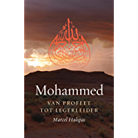 Mohammed: Van profeet tot legerleider