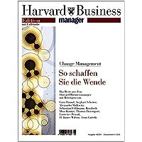 Harvard Business Manager Edition 4/2004: Change Management: So schaffen Sie die Wende (Edition Harvard Business Manager)