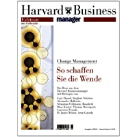 Harvard Business Manager Edition 4/2004: Change Management: So schaffen Sie die Wende (Edition Harvard Business Manager)