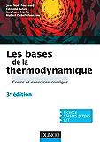 Les bases de la thermodynamique - 3e éd. : Cours et exercices corrigés (Physique)