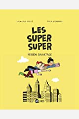 Les Super Super, Tome 02: Mission sauvetage (French Edition) Kindle Edition