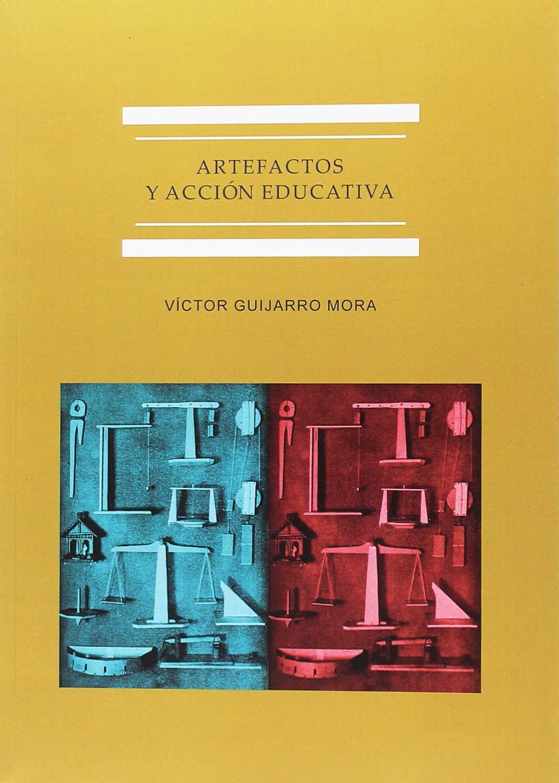 Artefactos y acción educativa. La cultura del objeto científico en ...