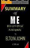 Summary of Me by Elton John | Elton John's Official Autobiography