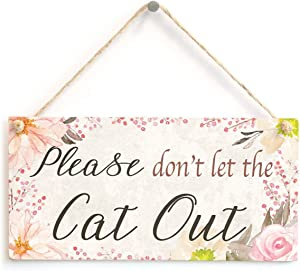 "Meijiafei Please Don't let The Cat Out - Beautiful Home Decor Accessory Sign Great Small Gift for Cat Lovers 10""x5"""