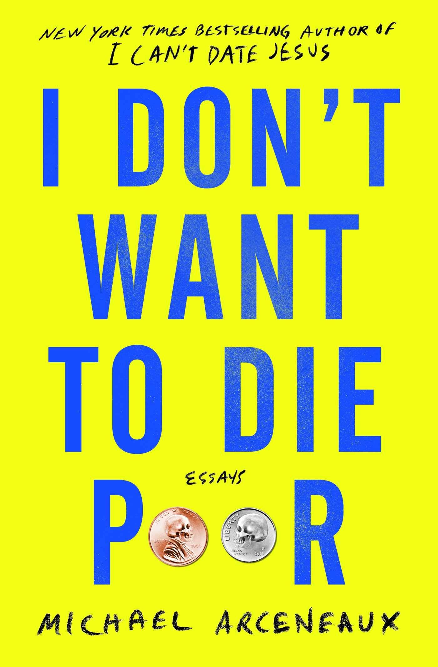 I Don T Want To Die Poor Essays Arceneaux Michael 9781982129309 Amazon Com Books