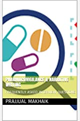 PHARMACOVIGILANCE  & NARRATIVE WRITING: FREQUENTLY ASKED INTERVIEW QUESTIONS Kindle Edition