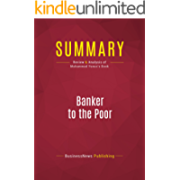 Summary: Banker to the Poor: Review and Analysis of Muhammad Yunus's Book