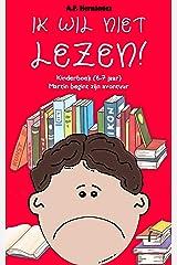 Ik wil niet lezen!: Kinderboek (6-7 jaar) Martin begint zijn avontuur (Dutch Edition) Kindle Edition