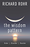 The Wisdom Pattern: Order, Chaos, Reorder