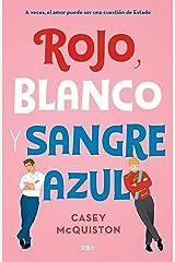 Rojo, blanco y sangre azul: A veces, el amor puede ser una cuestión de Estado (FICCIÓN SIN LÍMITES) (Spanish Edition) Kindle Edition