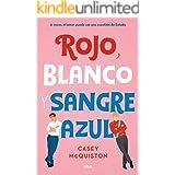 Rojo, blanco y sangre azul: A veces, el amor puede ser una cuestión de Estado (FICCIÓN SIN LÍMITES) (Spanish Edition)