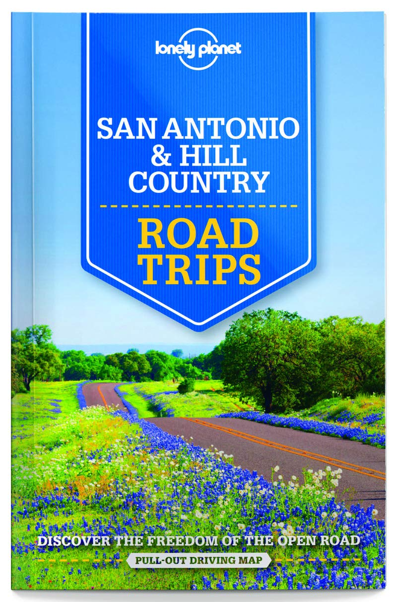 Read Online Lonely Planet San Antonio, Austin & Texas Backcountry Road Trips (Travel Guide) ebook