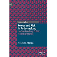 Power and Risk in Policymaking: Understanding Public Health Debates