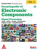 Make: Encyclopedia of Electronic Components - LEDs, LCDs, Audio, Thyristors, Digital Logic, and Amplification - Vol. 2