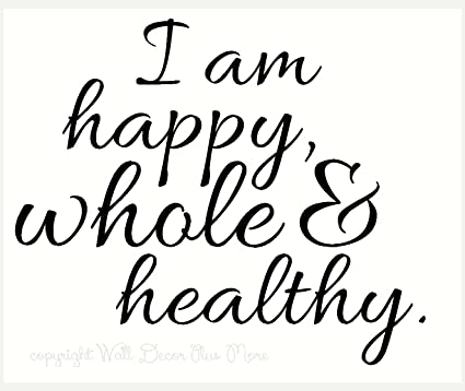Wall Decor Plus More WDPM3399 I Am Happy, Whole & Healthy Affirmation Quote  Wall Decal Sticker, 23