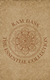 Ram Dass: The Essential Collection