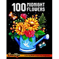 100 Midnight Flowers Coloring Book: Adult Coloring Books With 100 Illustrations Of Flowers For Stress Relief and…