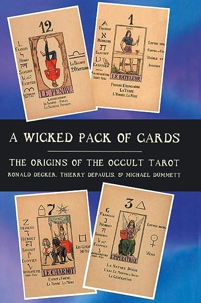 A Wicked Pack of Cards: Origins of the Occult Tarot: Amazon.es: Press, Ian, Decker, Ronald, Dummett, Michael: Libros en idiomas extranjeros