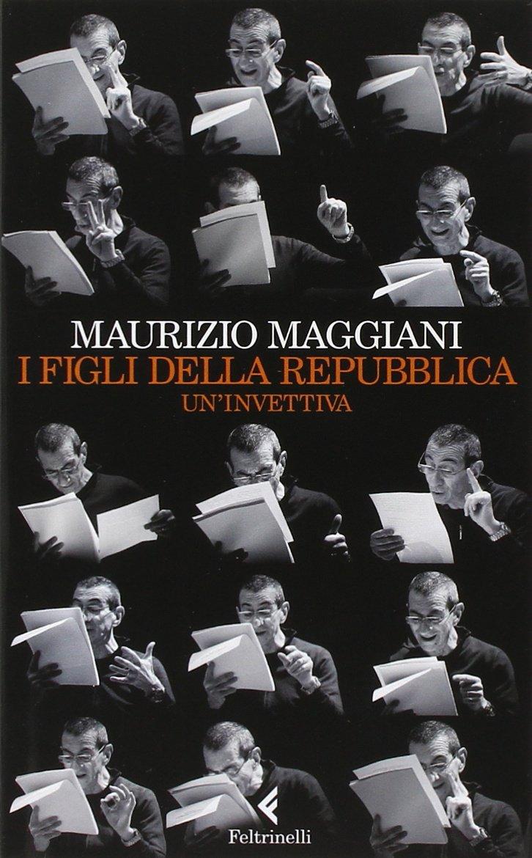 Ebook I Figli Della Repubblica Uninvettiva By Maurizio Maggiani