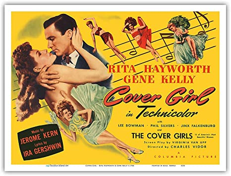 Amazon.com: Cover Girl - Starring Rita Hayworth & Gene Kelly - Directed by  Charles Vidor - Vintage Film Movie Poster c.1944 - Master Art Print 9in x  12in: Posters & Prints