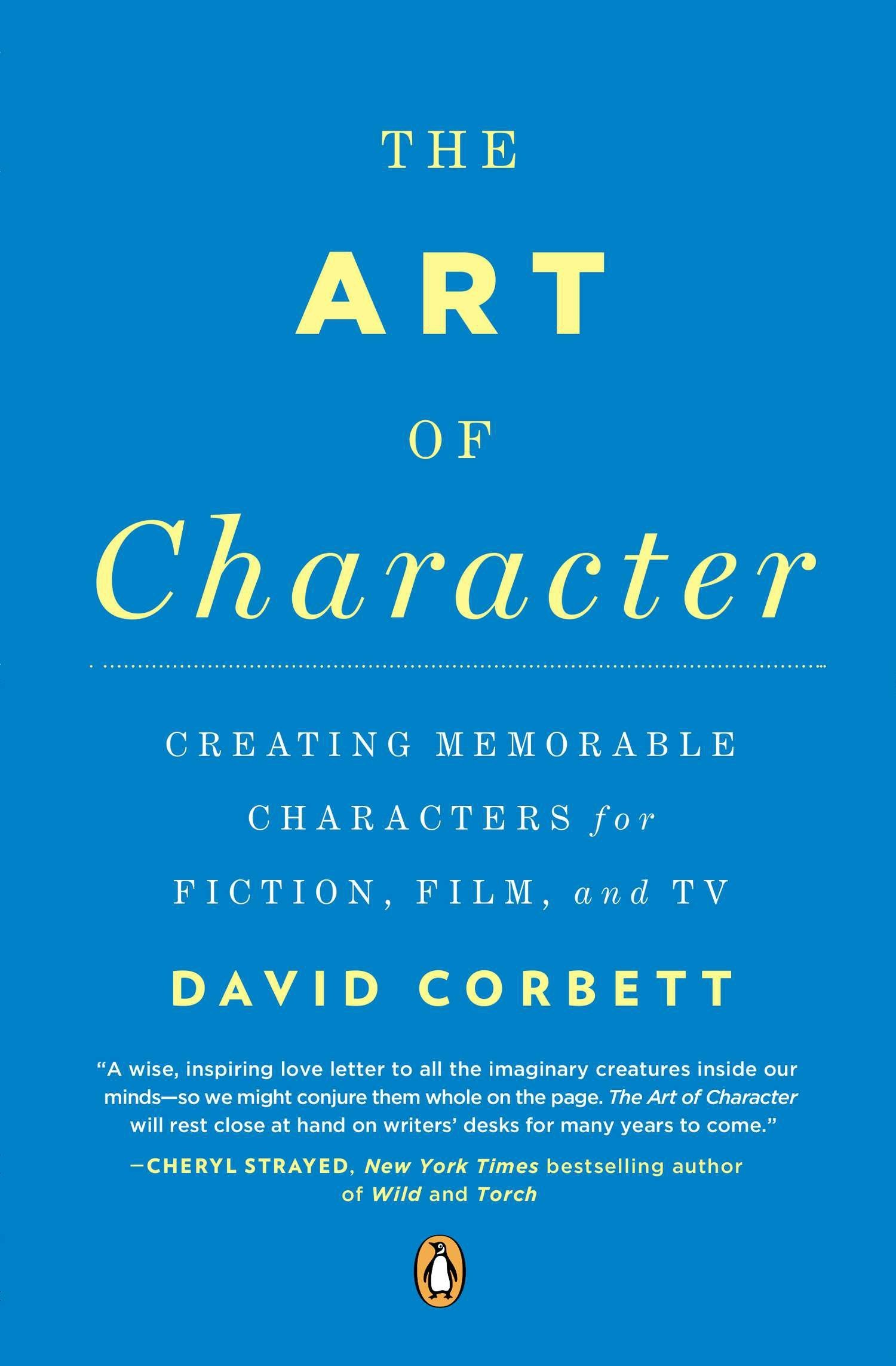 The Art Of Character Creating Memorable Characters For Fiction