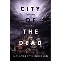 City of the Dead: The Fascinating Supernatural History