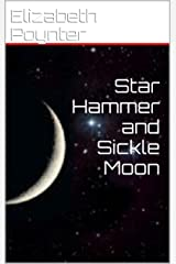 Star Hammer and Sickle Moon Kindle Edition