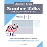 Classroom-Ready Number Talks for Sixth, Seventh, and Eighth Grade Teachers: 1,000 Interactive Math Activities that Promote Co