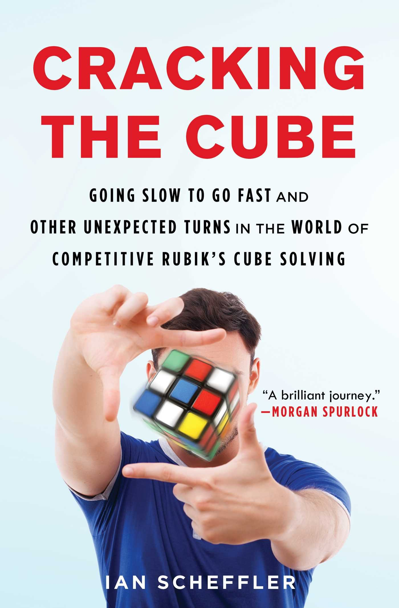 Amazon: Cracking The Cube: Going Slow To Go Fast And Other Unexpected  Turns In The World Ofpetitive Rubik's Cube Solving (9781501121937): Ian