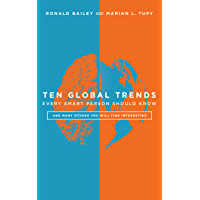 Ten Global Trends Every Smart Person Should Know: And Many Others You Will Find Interesting (English Edition)