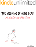 The Wedding Of Ollie Bear: a science fiction