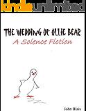 The Wedding Of Ollie Bear: a science fiction