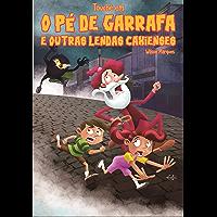 O Pé de Garrafa e outras lendas caxienses