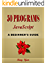 50 JavaScript Programs: you'll be able to build JavaScript projects quicker and easier than ever, you can use these programs to create a dynamic web site fast.