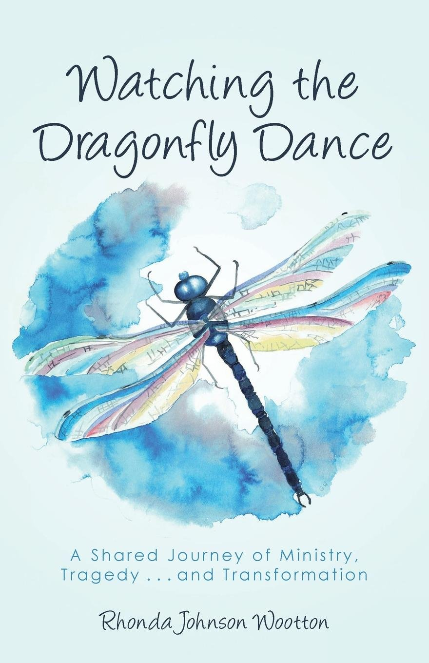 Watching the Dragonfly Dance: A Shared Journey of Ministry, Tragedy ...