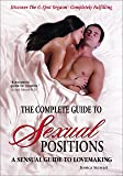 The Complete Guide to Sexual Positions: A Sensual Guide to Lovemaking (Body Mind & Intimacy)