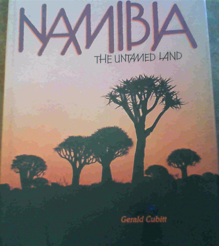 Namibia The Untamed Land Gerald S Cubitt 9780909238650 Amazon