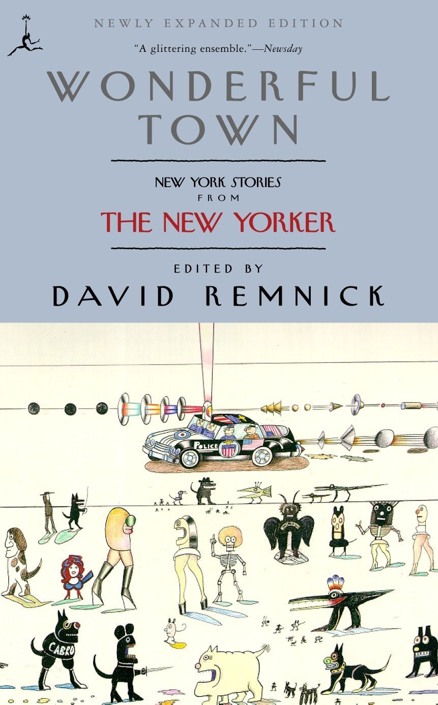 Amazon.com: Wonderful Town: New York Stories from The New Yorker (Modern  Library (Paperback)) (9780375757525): David Remnick: Books