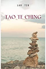 Lao Tzu : Tao Te Ching : A Book About the Way and the Power of the Way Kindle Edition