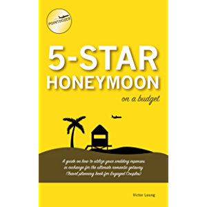 5 Star Honeymoon on a Budget: A guide on how to utilize your wedding expenses in exchange for the ultimate romantic…