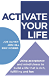 ACTivate Your Life: Using acceptance and mindfulness to build a life that is rich, fulfilling and fun (Dark-Hunter World)