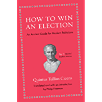 How to Win an Election: An Ancient Guide for Modern Politicians (English Edition)