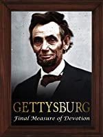 Gettysburg: The Final Measure of Devotion