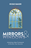 Mirrors & Windows: Unlocking a New Framework to Envision Your Success