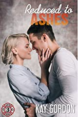 Reduced to Ashes (New Hope Fire Department Book 3) Kindle Edition