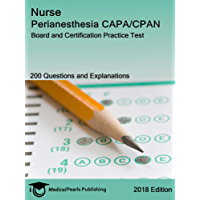 Nurse Perianesthesia CAPA/CPAN: Board and Certification Practice Test