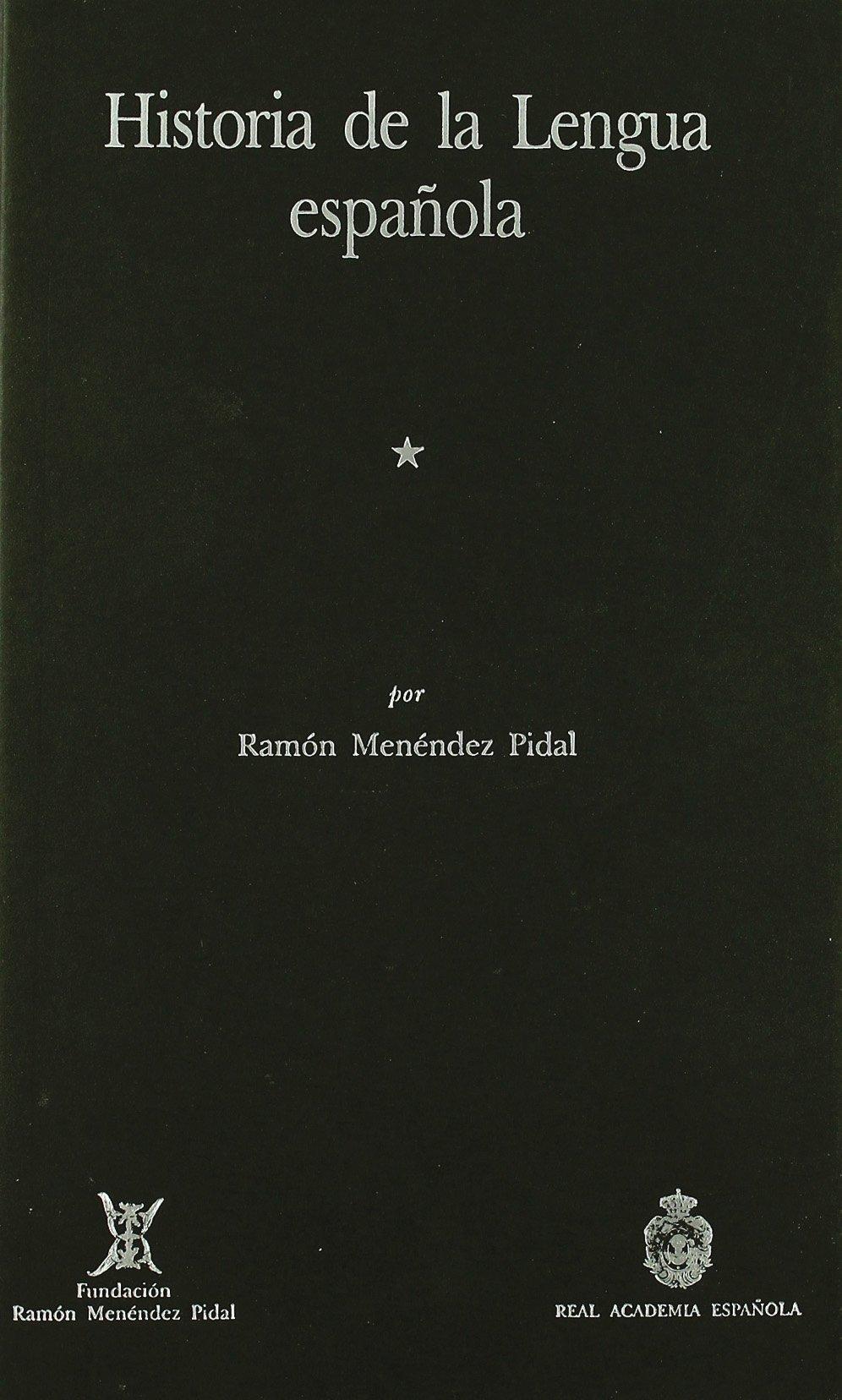 Historia de la lengua española: Amazon.es: Menéndez Pidal, Ramón: Libros