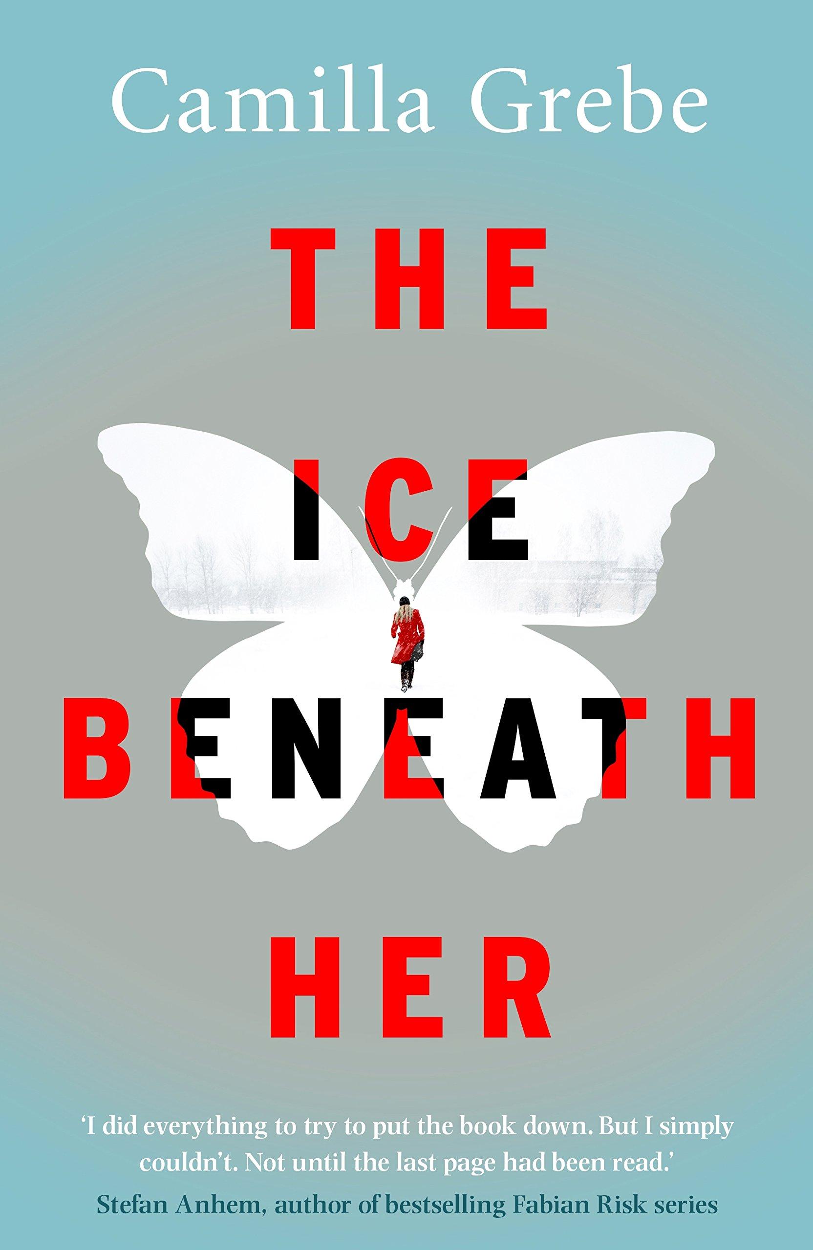 The Ice Beneath Her /book: Camilla Grebe: 9781785761973: Amazon ...