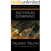 Talon's Truth and the Sword of the Spirit (The Talon Trilogy - Christian Science Fiction & Fantasy Series Book 2)